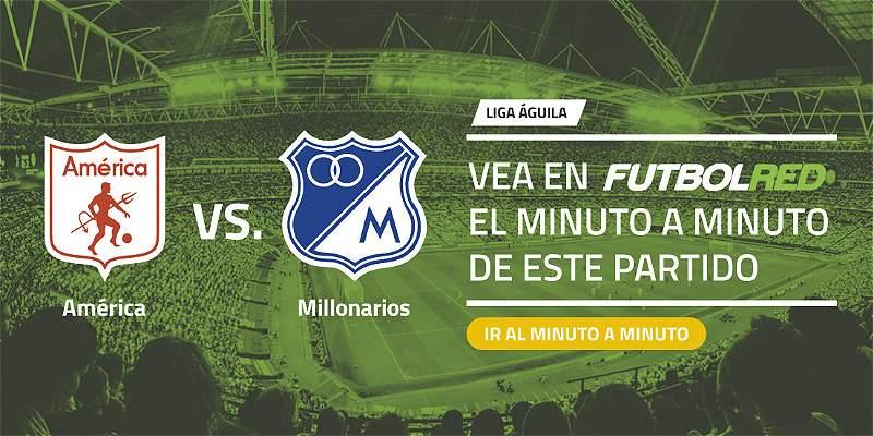 Reviva acá el minuto a minuto del partido América vs. Millonarios